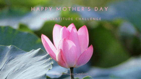 Happy Mother's Day - 30-Day Gratitude Challenge